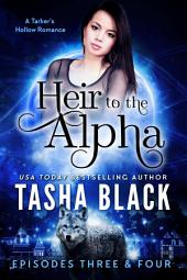 Heir to the Alpha: Episodes 3 & 4: A Tarker's Hollow Serial