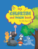 My Coloring and Maze Book for Kids Ages 3 8 PDF