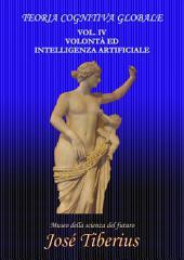 Volontà ed Intelligenza Artificiale: Teoria Cognitiva Globale