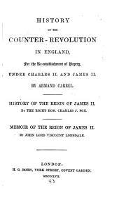 History of the Counter-revolution in England, for the Establishment of Popery, Under Charles II. and James II.