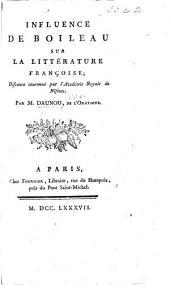 Influence de Boileau sur la littérature françoise; discours, etc