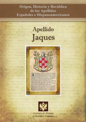 Apellido Jaques: Origen, Historia y heráldica de los Apellidos Españoles e Hispanoamericanos