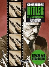Comprendre Hitler et les allemands: Guide graphique
