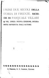 I primi due secoli della storia di Firenze, vol. unico