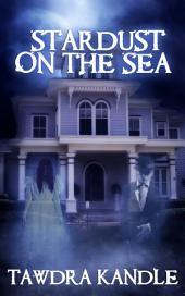 Stardust on the Sea: A Save Tomorrow Novella