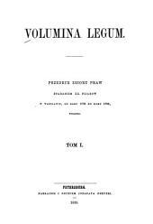 Volumina legum: Przedruk Zbioru praw staraniem XX. pijarów w Warszawie od roku 1732 do roku [1793], Tom 1