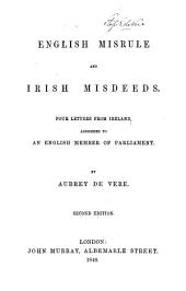 English misrule and Irish misdeeds: four letters from Ireland addressed to an English Member of Parliament
