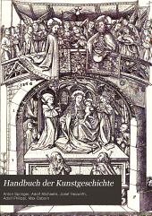 Handbuch der Kunstgeschichte: Die Renaissance im Norden und die Kunst des l7. und l8. Jahrhunderts