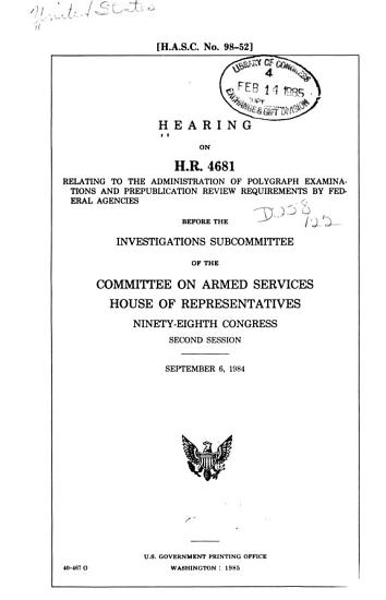 Hearing on H R  4681  Relating to the Administration of Polygraph Examinations and Prepublication Review Requirements by Federal Agencies PDF