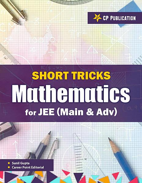 Download Short Tricks in Mathematics for JEE Main   Advanced Book