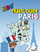 Kids  Travel Guide   Paris PDF