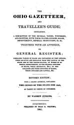 The Ohio Gazetteer And Traveler S Guide Containing A Description Of The Several Towns Townships And Counties C Together With An Appendix Or General Register Embracing Tables Of Roads And Distances C First Revised Edition Book PDF