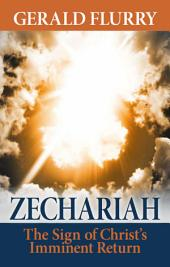 Zechariah: The Sign of Christ's Imminent Return