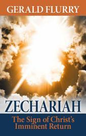 Zechariah: The Sign of Christ's Imminent Return