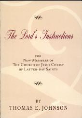 The Lord's Instructions: For New Memebers of the Church of Jesus Christ of Latter-Day Saints