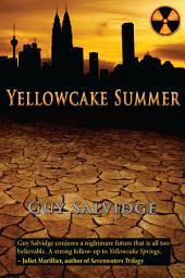 Yellowcake Summer