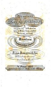 Desatero Bozich prikazanj ... (Die 10 Gebothe Gottes. Zur Erwägung für alle die Gott fürchten)