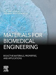 Materials for Biomedical Engineering  Bioactive Materials  Properties  and Applications