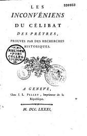 Les Inconvénients du célibat des prêtres prouvés par des recherches historiques [par l'abbé Gaudin]