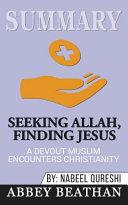Summary  Seeking Allah  Finding Jesus