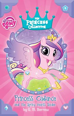 My Little Pony  Princess Cadance and the Spring Hearts Garden