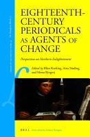 Eighteenth Century Periodicals as Agents of Change PDF