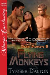 Flying Monkeys [Drunk Monkeys 6]