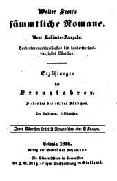 Erzählungen der Kreuzfahrer: Ein Roman .... ¬Der Talismann, Bände 7-11