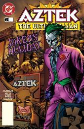 Aztek: The Ultimate Man (1996-) #6