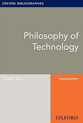Philosophy of Technology: Oxford Bibliographies Online Research Guide
