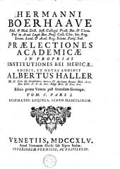 Praelectiones academicae in proprias institutiones rei medicae: Volumes 5-6