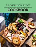 The Greek Yogurt Diet Cookbook