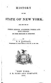 History of the State of New York: For the Use of Common Schools, Academies, Normal and High Schools, and Other Seminaries of Instruction