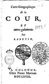 Carte géographique de la Cour, et autres galanteries par Rabutin [Maximes d'amour par Rabutin et al.]
