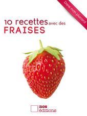 10 recettes avec des fraises