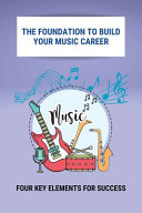 The Foundation To Build Your Music Career