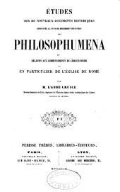 Études sur de nouveaux documents historiques empruntés à l'ouvrage récemment découvert des Philosophumena et relatifs aux commencements du christianisme et en particulier de l'église de Rome