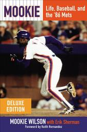 Mookie Deluxe: Life, Baseball, and the '86 Mets