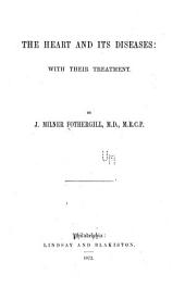 The Heart & Its Diseases: With Their Treatment