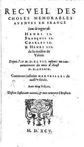 Recueil des choses mémorables avenues en France sous le règne de Henri II, François II, Charles IX & Henri III
