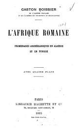 L'Afrique romaine: promenades archéologiques en Algérie et en Tunisie