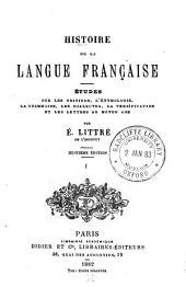 Histoire de la langue française: études sur les origines, l'étymologie, la grammaire, les dialectes, la versification et les lettres au moyen âge, Volume1