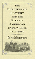 The Business of Slavery and the Rise of American Capitalism  1815   1860 PDF