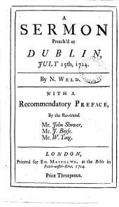 A Sermon Preach'd at Dublin, July 15th, 1714: Volume 22
