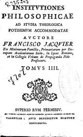 Institutiones philosophicae ad studia theologica potissimum accommodatae