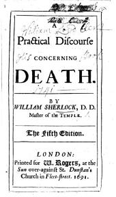 A Practical Discourse concerning Death ... The fourth edition