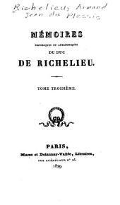 Mémoires histoirques et anecdotiques du duc de Richelieu: Volume3