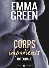 Corps impatients - intégrale