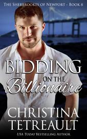 Bidding On The Billionaire: The Sherbrookes of Newport book 8