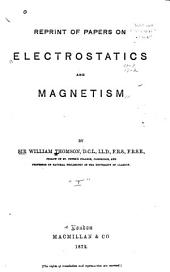 Reprint of Papers on Electrostatics and Magnetism: Volume 1